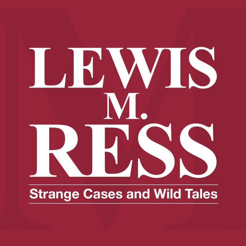 Strange Cases and Wild Tales by Lewis M. Ress | Florida Published Attorney