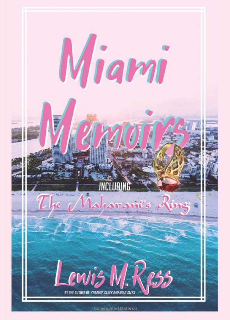 Miami Memoirs - The Maharani's Ring - by Lewis M Ress